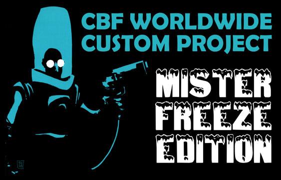CBF Worldwide Custom Project: Mister Freeze Edition - CustomCon 14