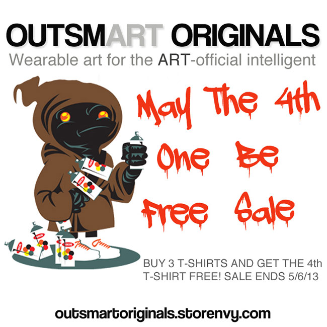 MAY THE 4TH ONE BE FREE SALE @ outsmART originals